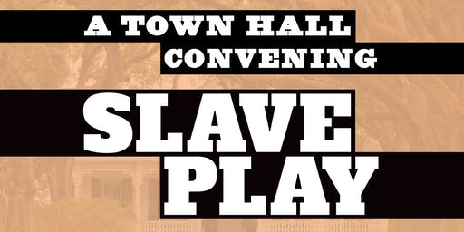 A Town Hall Convening: Slave Play