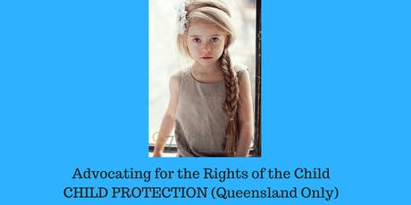 Advocating for the Rights of the Child: Child Protection Mudgeeraba tickets