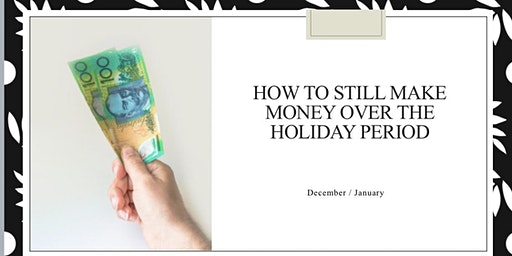 How to still make money over the Holidays