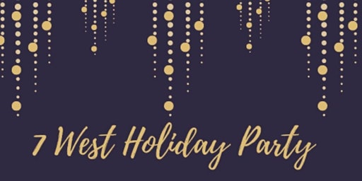 PRIVATE EVENT:  7 West Holiday Party