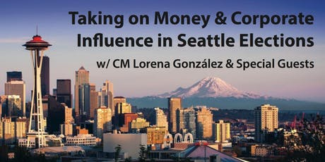 Taking on Money & Corporate Influence in Seattle Elections tickets