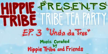 """Tribe Tea Party - ep. 3 """"Unda da Tree"""" tickets"""