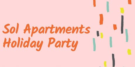 Sol Apartments Holiday Party 2019 tickets