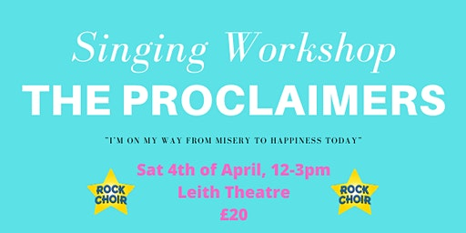 Proclaimers Singing Workshop- Hosted by Rock Choir
