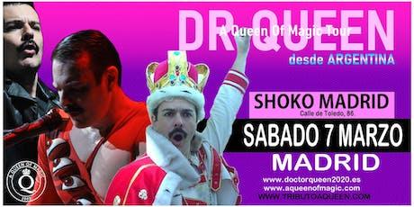 DR QUEEN - A QUEEN OF MAGIC TOUR - MADRID entradas