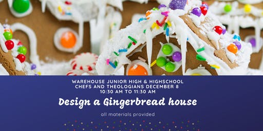 Warehouse HighSchool and Junior High Gingerbread House Makers Day