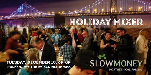Slow Money 2019 Holiday Mixer