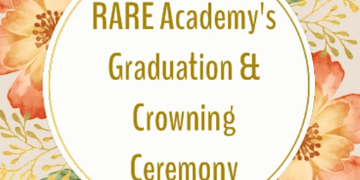 YEAR FOUR: RARE Academy's Graduation and Crowning Ceremony 2020