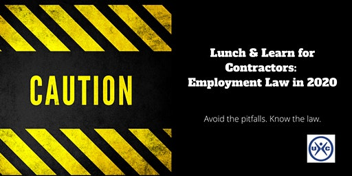 Lunch & Learn for Contractors:  Employment Law 2020