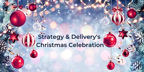 Strategy and Delivery's Christmas Celebration tickets