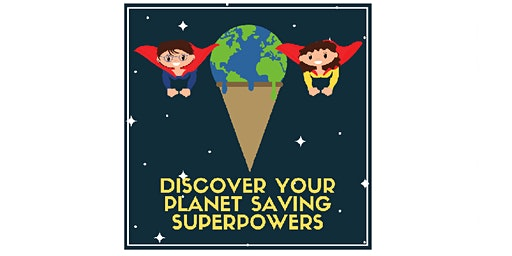 Discover your planet saving super powers
