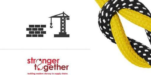 Tackling Modern Slavery in Construction - Leeds Workshop 12/02/20