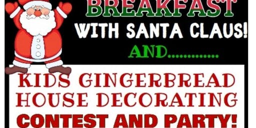 Breakfast with Santa followed by. Gingerbread Making contest and Christmas