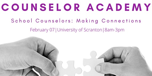 Counselor Academy, School Counselors: Making Connections
