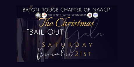 """The Baton Rouge Chapter of NAACP presents: The Christmas """"Bail Out"""" Gala tickets"""