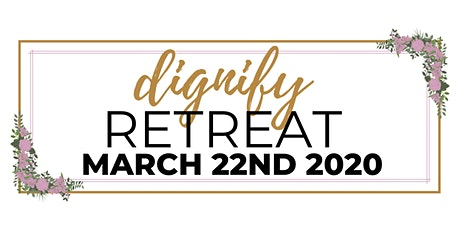 Dignify Retreat tickets