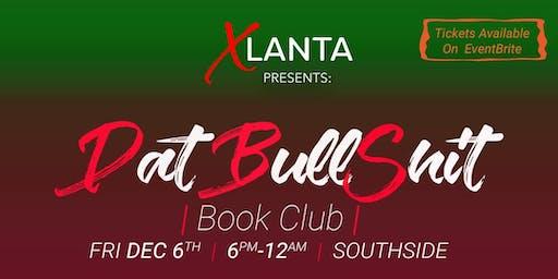 XLanta Presents Dat BullShit   Book Club   Dec 2019
