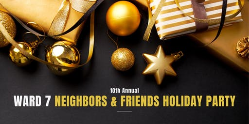 Ward 7 Neighbors & Friends Holiday Party