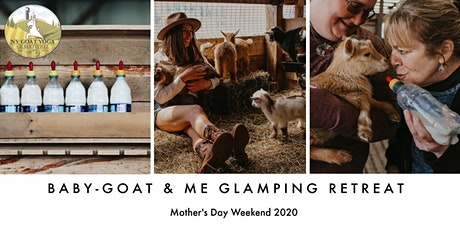 BABY GOAT and ME  All-Inclusive Glamping Retreat  - Mother's Day Weekend tickets
