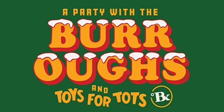 Toys for Tots drive w/ the Burroughs tickets