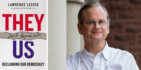 """Lawrence Lessig : """"They Don't Represent Us"""" - Conversation & Book Signing tickets"""