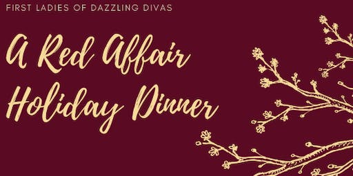 "First Ladies of Dazzling Divas "" A Red Affair"" Holiday Dinner"