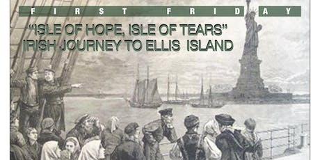 "First Friday in Woodside!""ISLE OF HOPE, ISLE OF TEARS"" ELLIS ISLAND tickets"