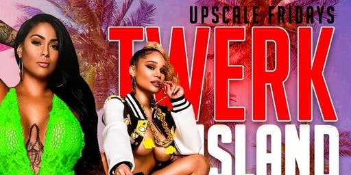 Upscale Fridays Twerk Island Party at Tiger Tiger lounge
