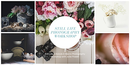 Still Life Photography Workshop Feb 2020