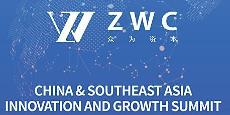 ZWC China & SEA Innovations and Growth Summit