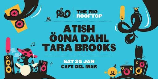 Atish, Oona Dahl, Tara Brooks
