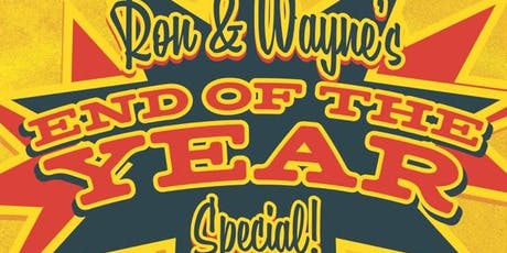 Ron & Wayne's End of the Year Special tickets