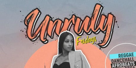 Unruly Fridays tickets