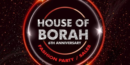 House of Borah 6th Anniversary Fashion Party/Sales
