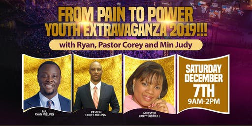 From Pain To Power Youth Extravaganza!!!