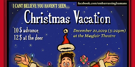 Embarrassing Humans Presents:  Christmas Vacation tickets