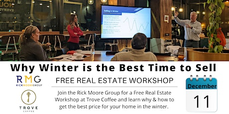 Free Real Estate Workshop: Why Winter is the Best Time to Sell tickets