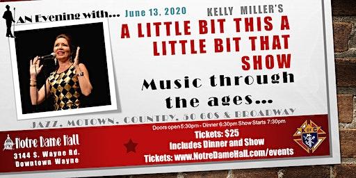 An Evening With... Kelly  Miller's A LITTLE BIT THIS A LITTLE BIT THAT SHOW
