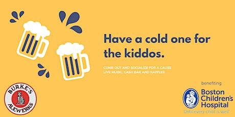 Have a cold one for the kiddos - Boston Children's Hospital tickets
