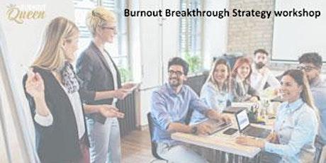 Burnout Breakthrough Strategy Workshop tickets
