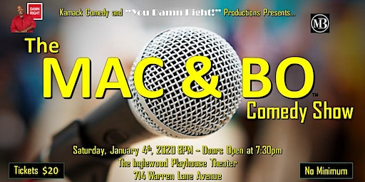 """KAMACK Comedy with """"You Damn Right!"""" Presents The Mac and Bo Show"""