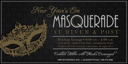 River & Post's NYE Party: 2nd Annual Masquerade Ball