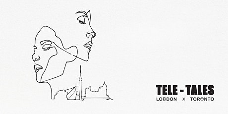 """Tele-Tales""  London & Toronto  tickets"