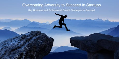 Overcoming Adversity to Succeed in Startups tickets