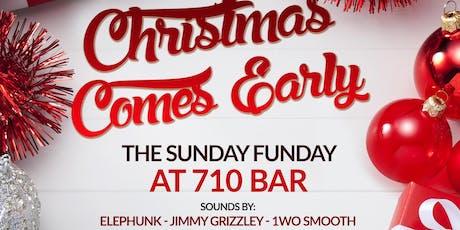 Xmas Came Early *Sunday Funday @ 710* tickets