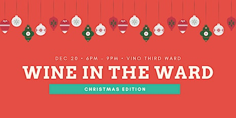 Wine in the Ward: Christmas Edition tickets