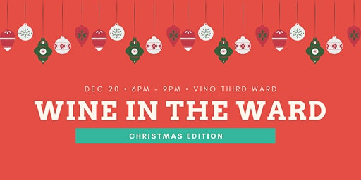 Wine in the Ward: Christmas Edition