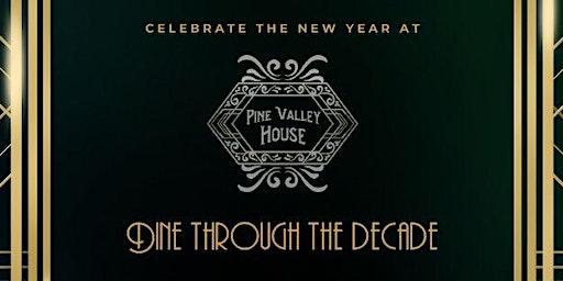 DINE THROUGH THE DECADE, NYE Celebration