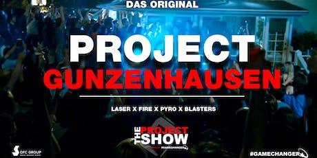 PROJECT GUNZENHAUSEN - Die größte Hausparty der Region! Tickets