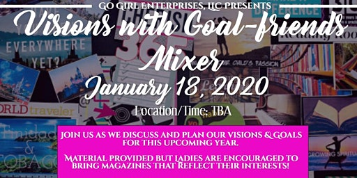 Visions with Goal Friends Mixer